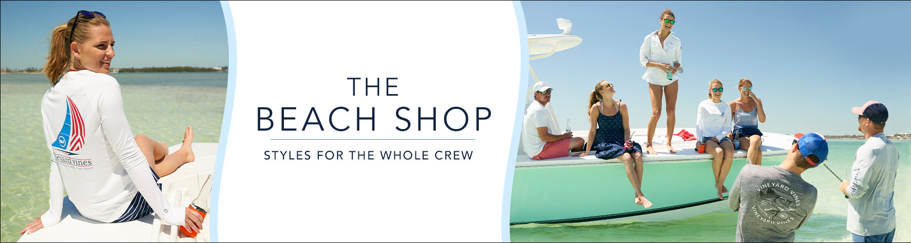 The beach shop. Styles for the whole crew.