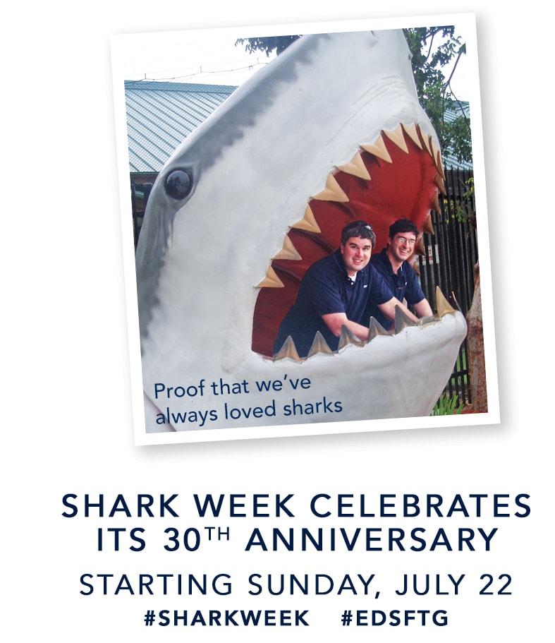 Shark Week celebrates its 30th Anniversary starting Sunday July 22! #sharkweek #EDSFTG