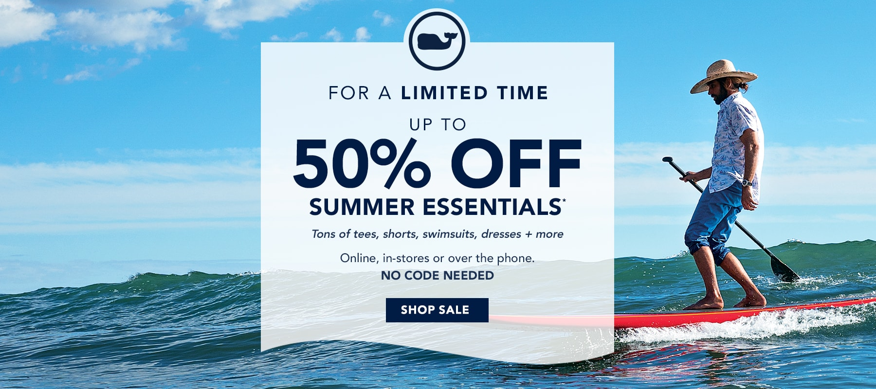 For a limited time up to 50% off Summer essentials. Shop Sale.