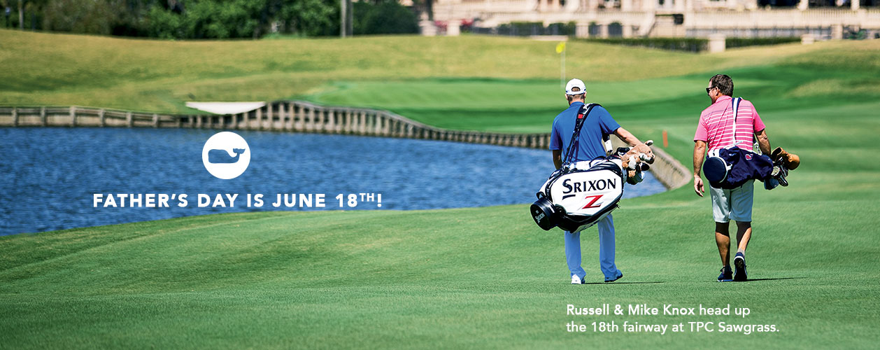 Father's Day is June 18th! Russell & Mike Knox head up the 18th fairway at TPC Sawgrass