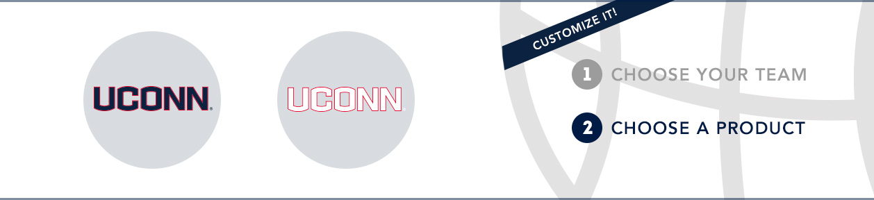 UConn Team Shop: 1) Choose your team. 2) Choose your product. Shop Here.