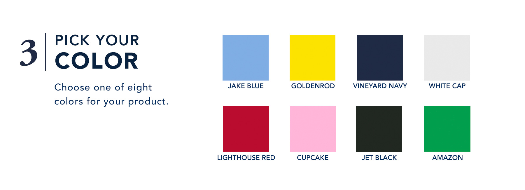 3. Pick your color - Choose one of eight colors for your product.