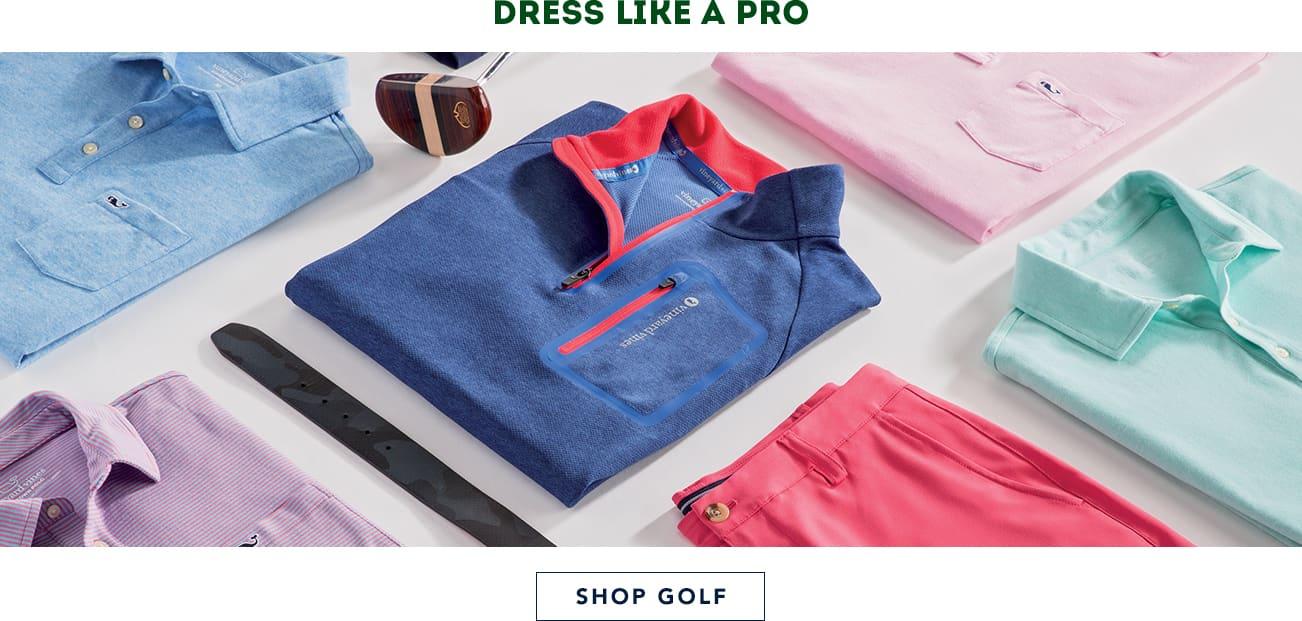 Dress like a pro. Shop golf.