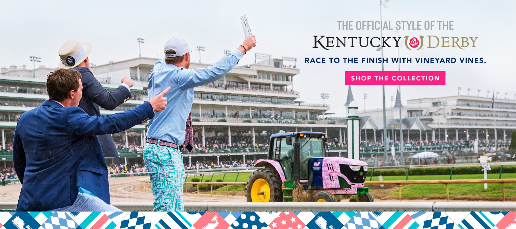 The official style of the Kentucky Derby. Race to the finish with vineyard vines. Shop The Collection.