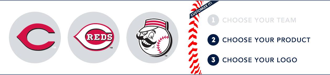 Cincinnati Reds Custom MLB Shop: 1) Choose your team. 2) Choose your product. 3) Choose your logo