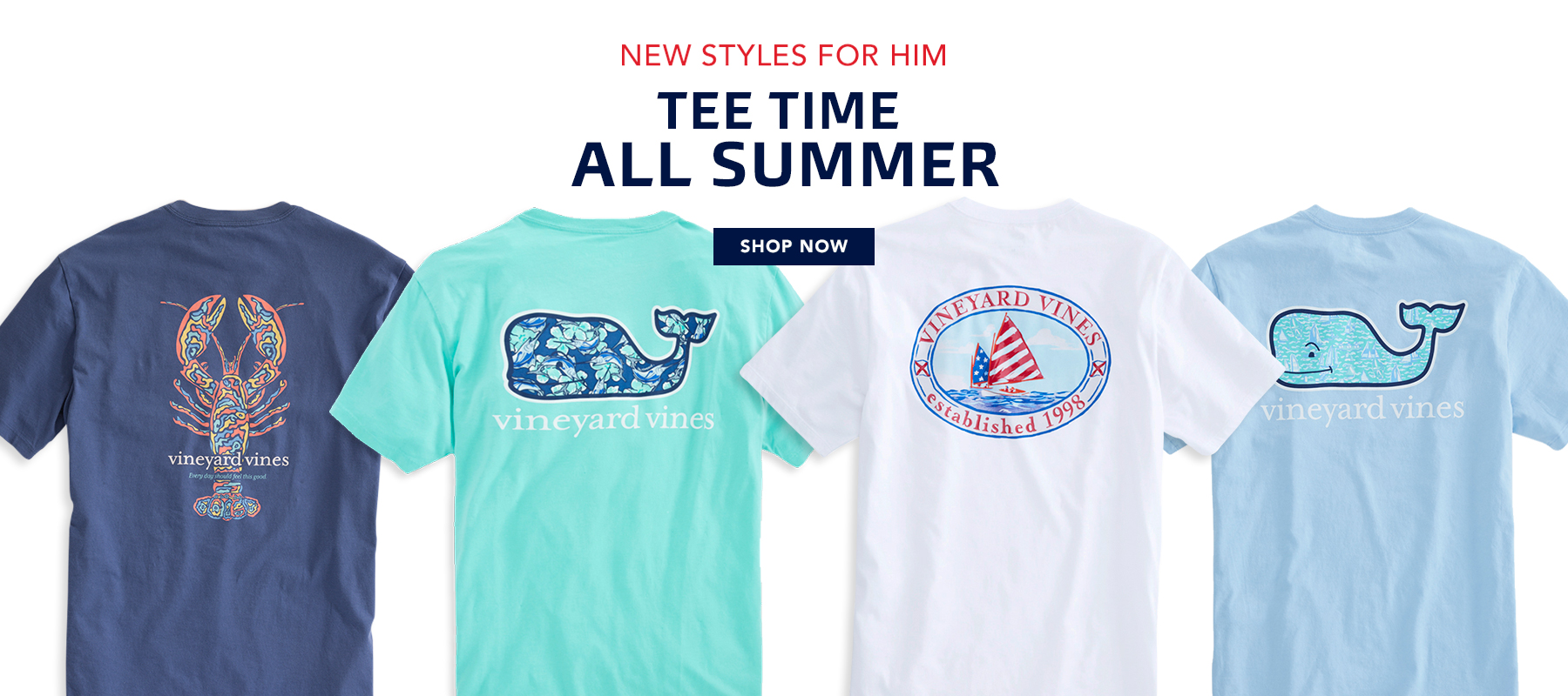 New Styles for Him. Tee Time All Summer. Shop Now.