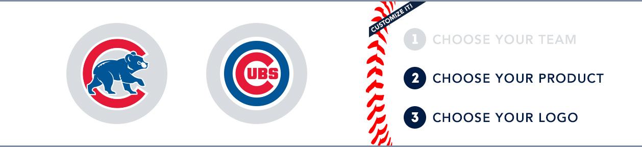 Chicago Cubs Custom MLB Shop: 1) Choose your team. 2) Choose your product. 3) Choose your logo