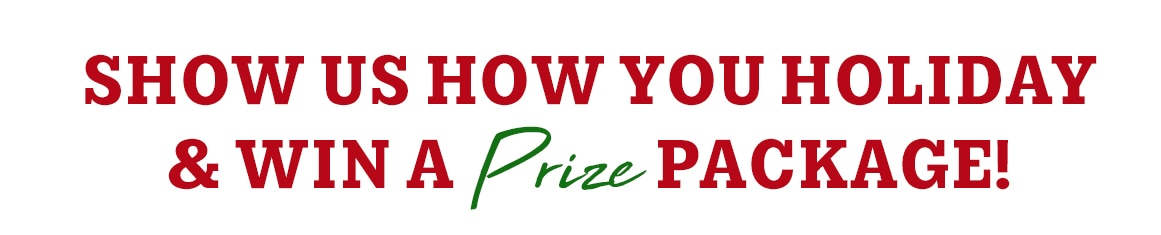 Show us how you holiday & win a prize package!