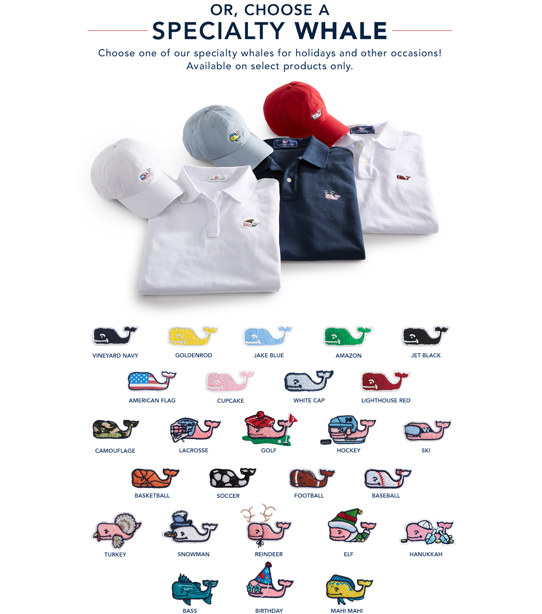 3. Pick your Whale - Now offering specialty whales. Choose one of many different themed whales for your polo or hat