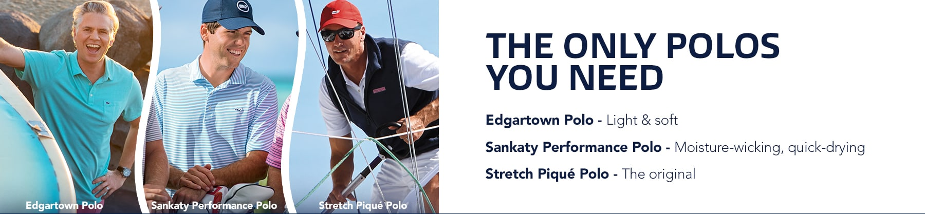 The Only Polos You Need: Edgartwon Polo - Light & Soft, Sankaty Performance Polo - Moisture-wicking, quick-drying, Stretch Pique Polo - the original