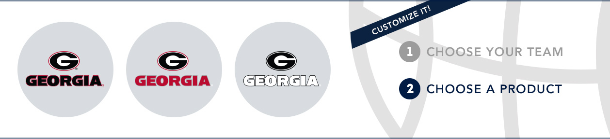 Georgia Team Shop: 1) Choose your team. 2) Choose your product. Shop Here.