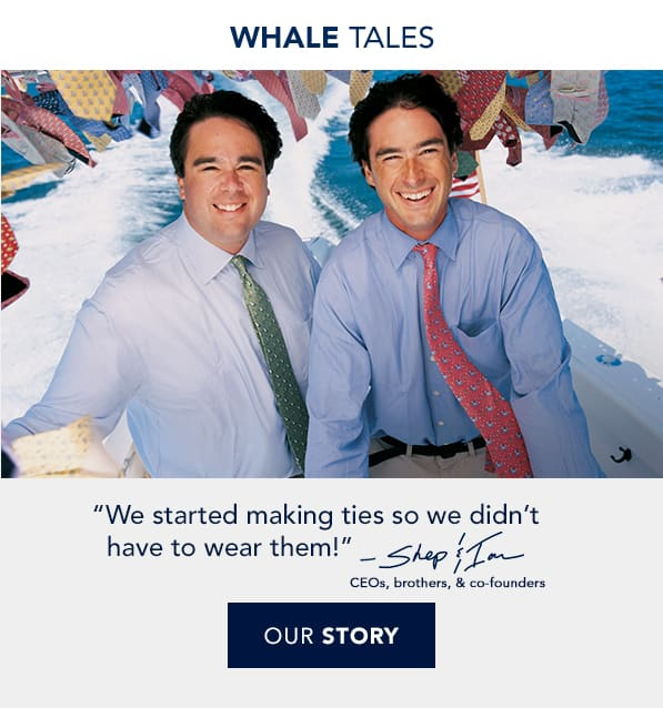Whale Tales. Read our story.