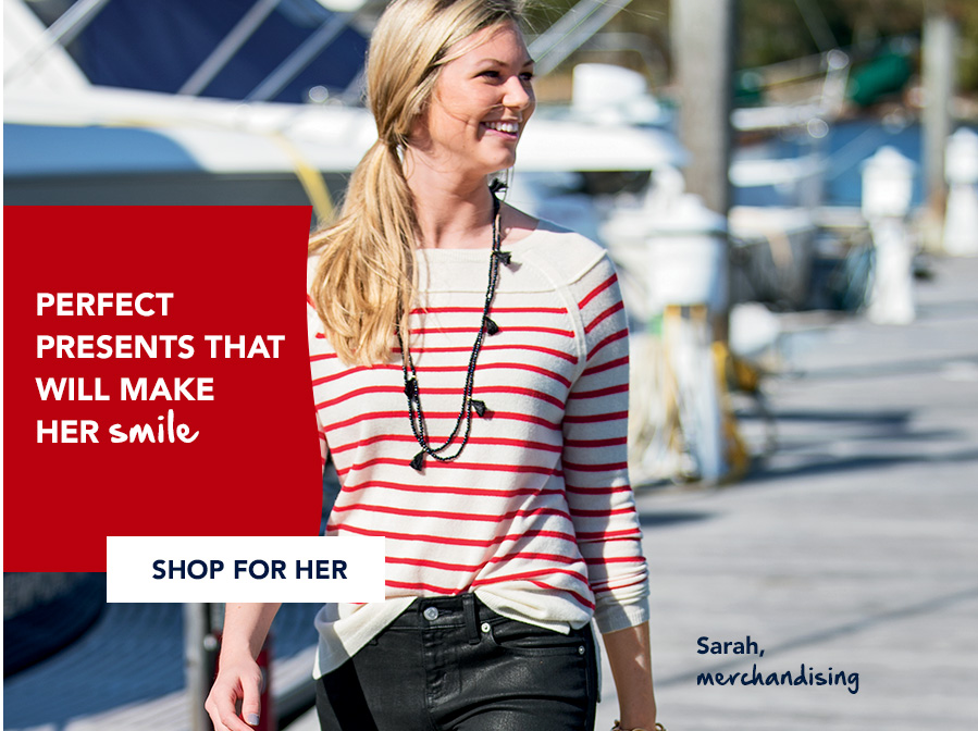 Perfecct presents that will make her simile. Shop for her.