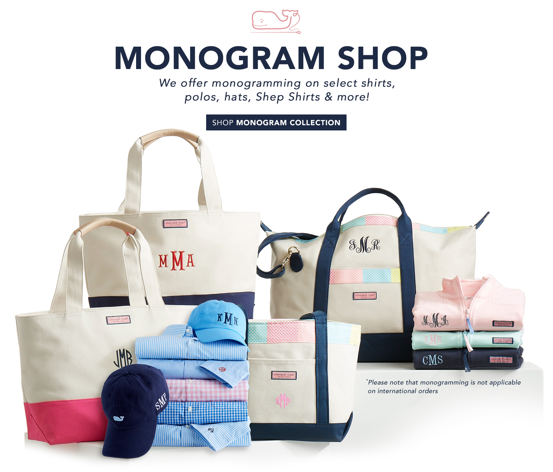Monogram Shop: We offer monogramming on select shirts, polos, hats, Shep Shirts & more! Click here to shop Monogram Collection. Please note that monogramming is not applicable on international orders