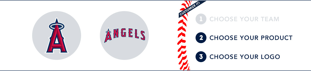 Los Angeles Angels of Anaheim Custom MLB Shop: 1) Choose your team. 2) Choose your product. 3) Choose your logo