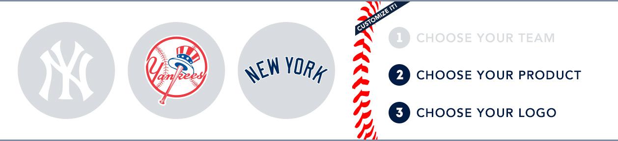 New York Yankees Custom MLB Shop: 1) Choose your team. 2) Choose your product. 3) Choose your logo