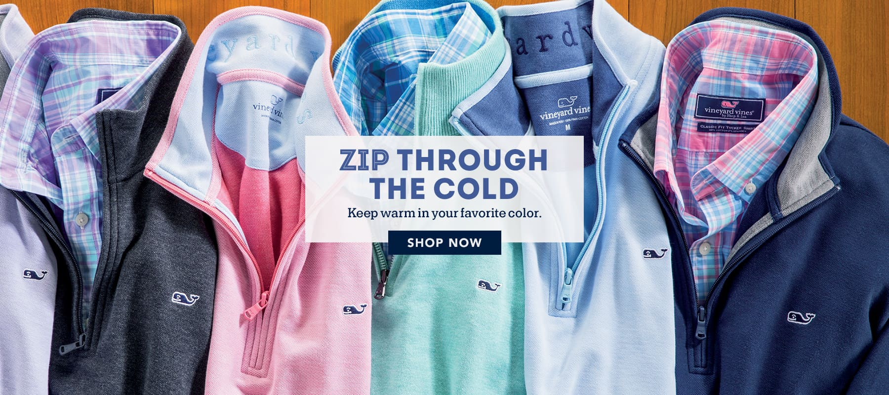 Zip through the cold. Keep warm in your favorite color. Shop Now.