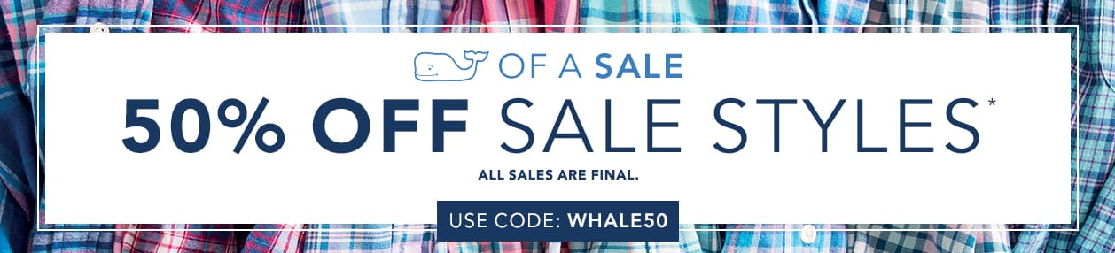 Whale of a Sale: 50% off Sale Styles. Use code Whale50 at checkout! All Sales Are Final.