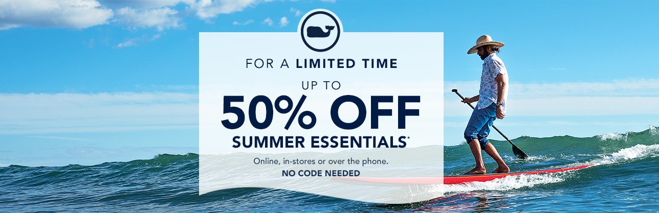 For a limited time up to 50% off Summer essentials.