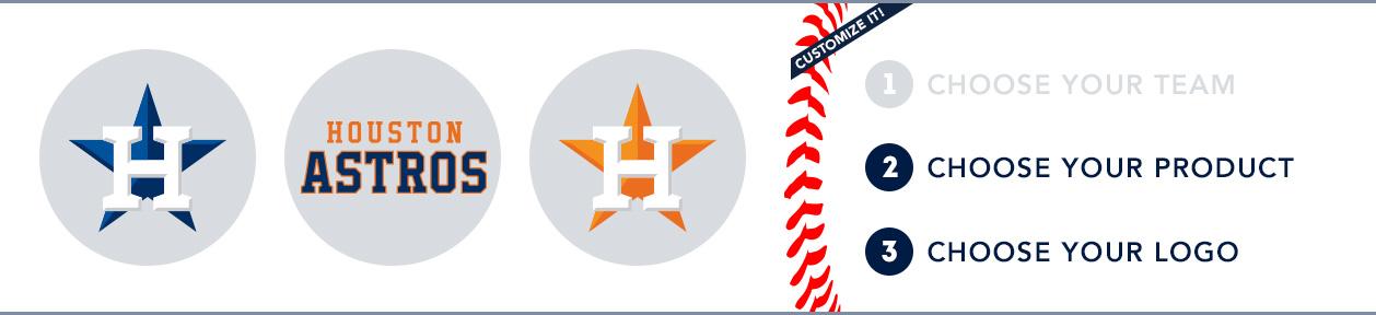 Houston Astros Custom MLB Shop: 1) Choose your team. 2) Choose your product. 3) Choose your logo