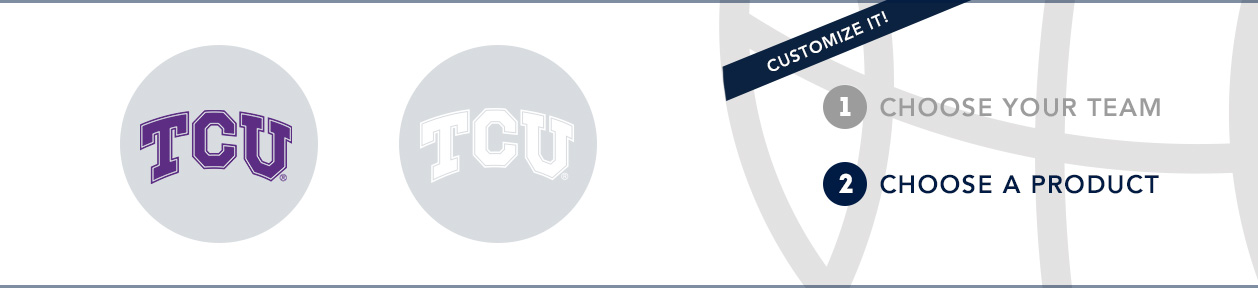 TCU Team Shop: 1) Choose your team. 2) Choose your product. Shop Here.
