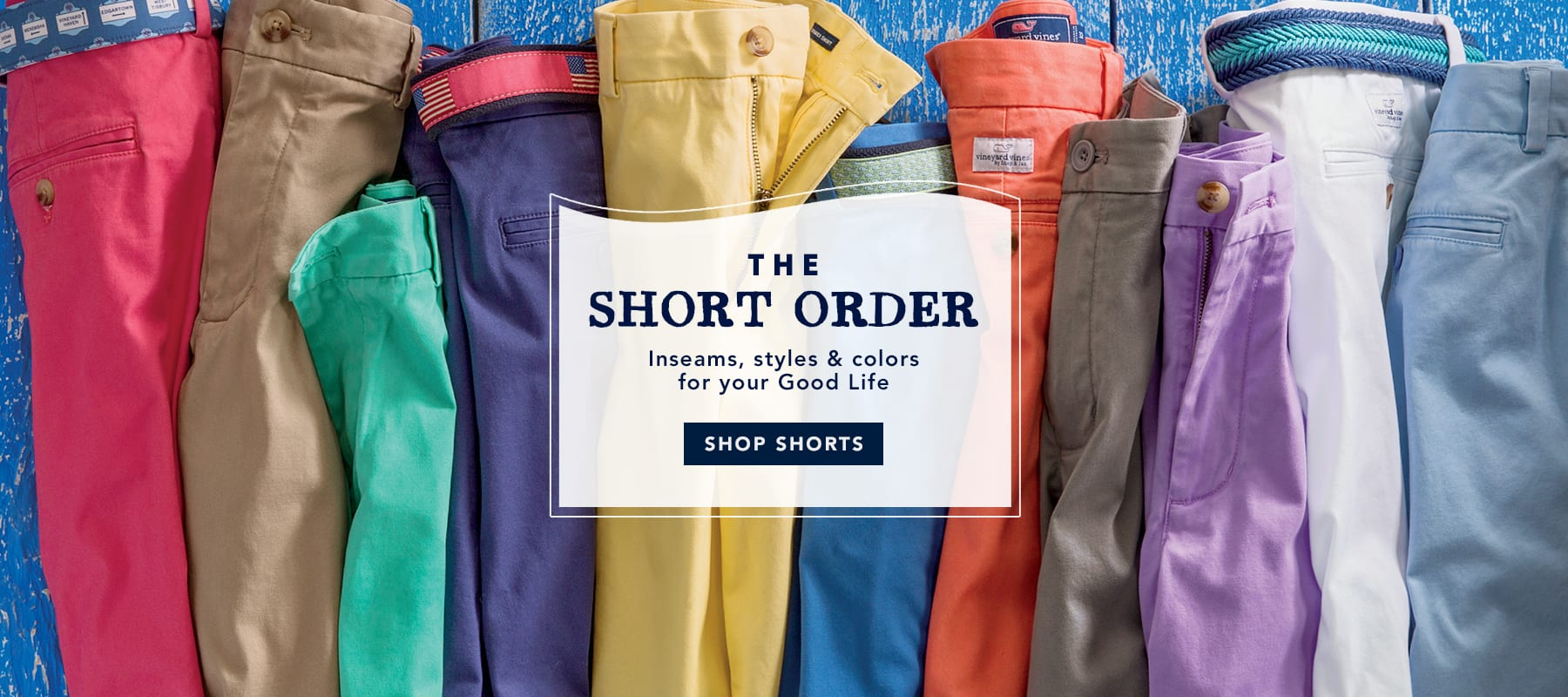 The short order. Inseams, styles & colors for your Good Life. Shop shorts.