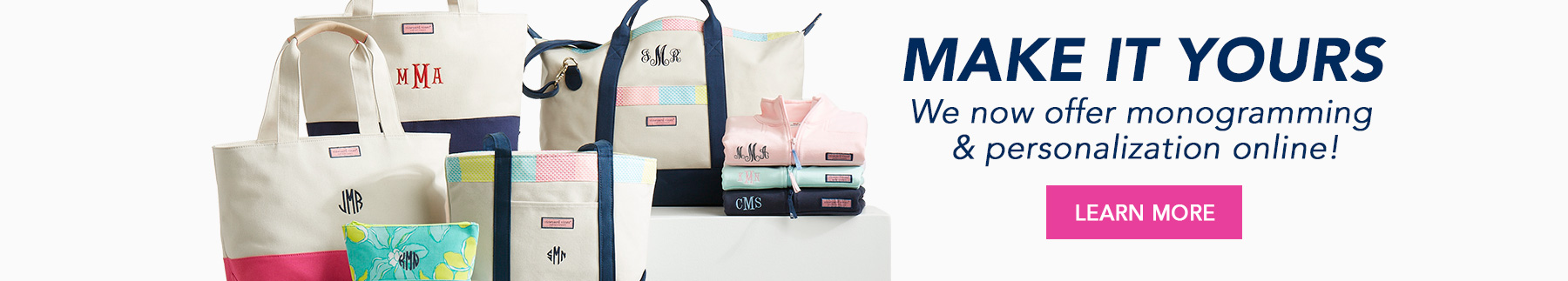 Make it yours. We now offer monograming & personalization online! Learn more.