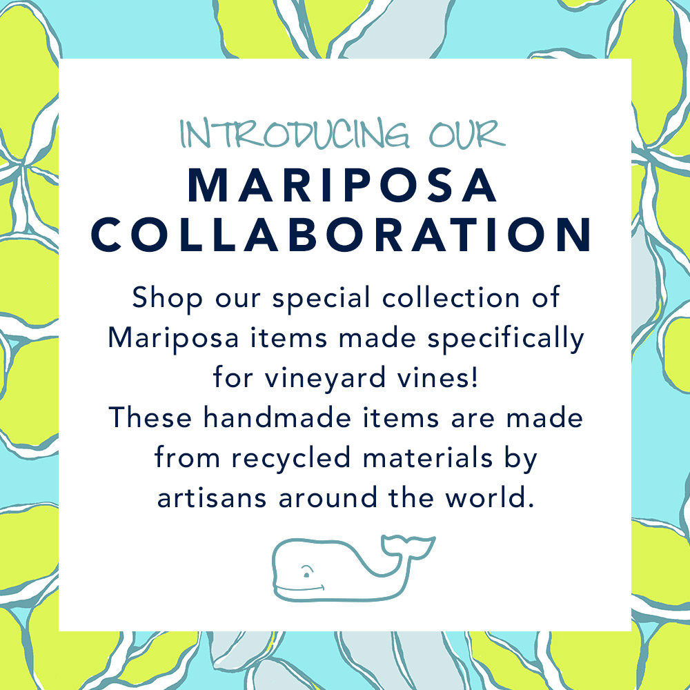 Introducing our Mariposa Collaboration. Shop our special collection of Mariposa items made specifically for vineyard vines! These handmade items are made from recycled materials by artisans around the world.