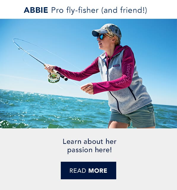 Abbie: Pro fly-fisher (and friend!) Learn about her passion here! Real good people. Real good life. Read more.
