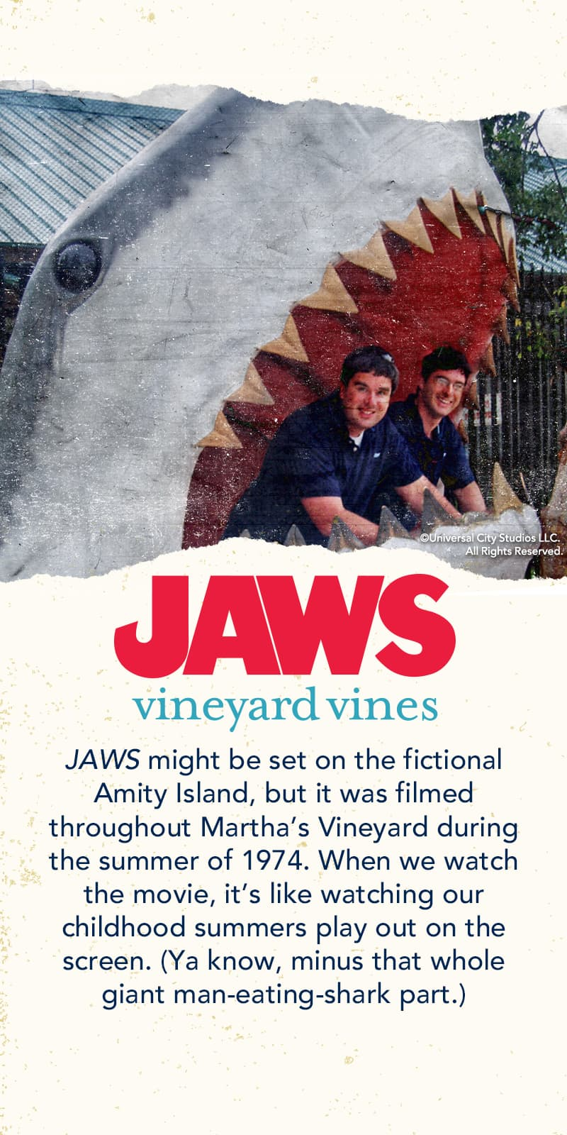 When we were growing up on the Vineyard it seemed like we were surrounded by JAWS.