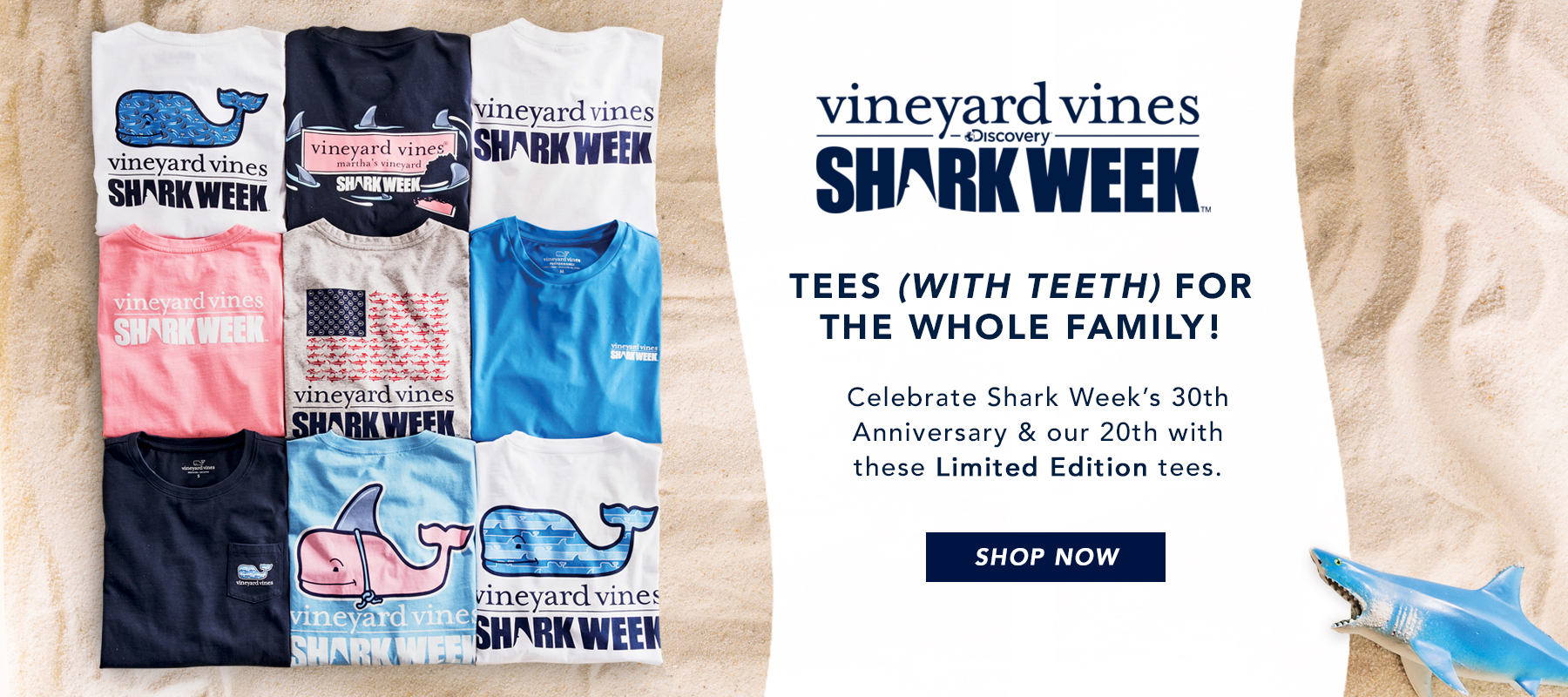 vineyard vines x Shark Week. Tees (with teeth) for the whole family. Celebrate Shark Week's 30th Anniversary & our 20th with these Limited Edition tees. Shop Now