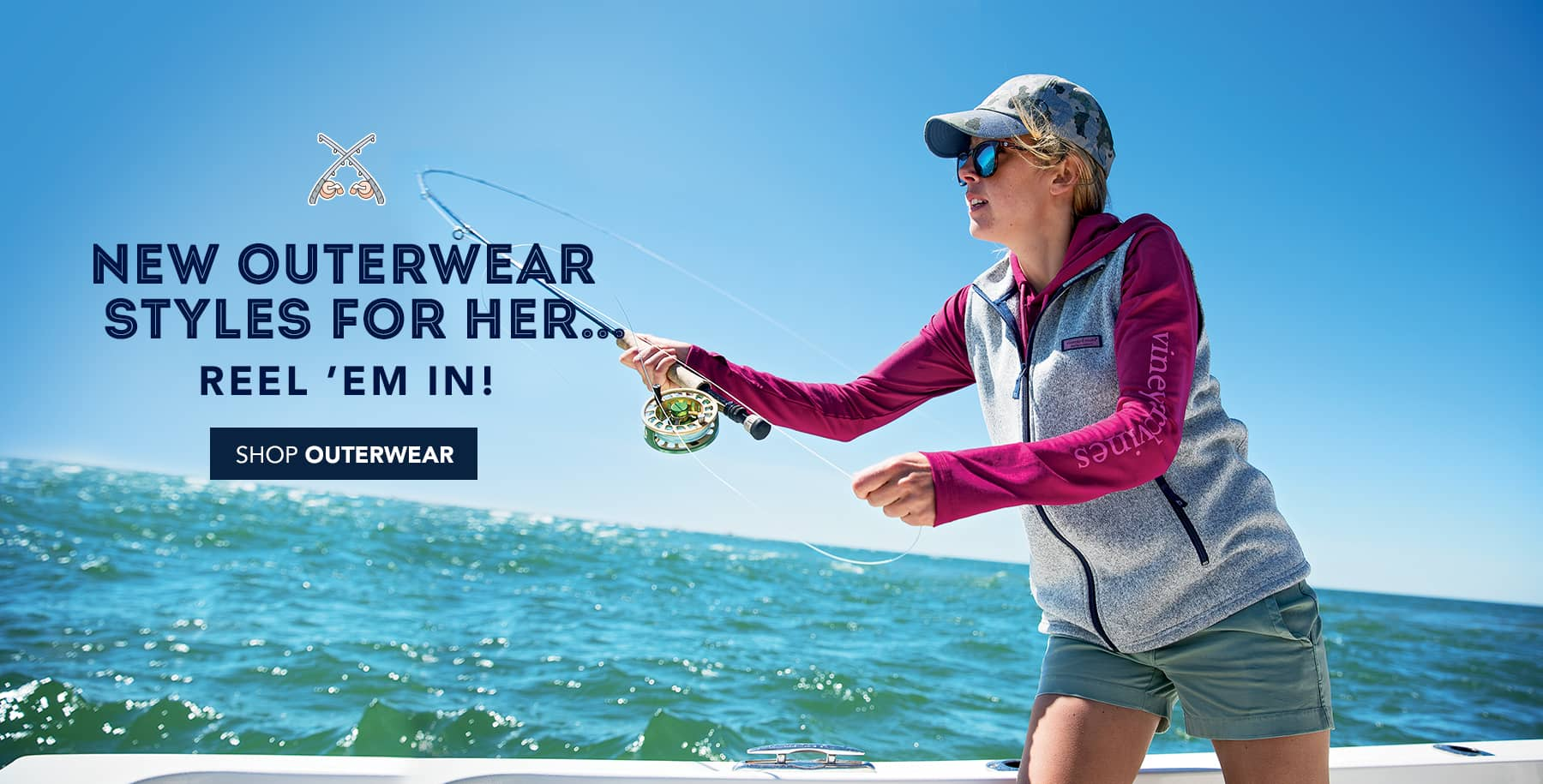 New Outerwear Styles for Her... Reel 'em in! Shop Women's Outerwear