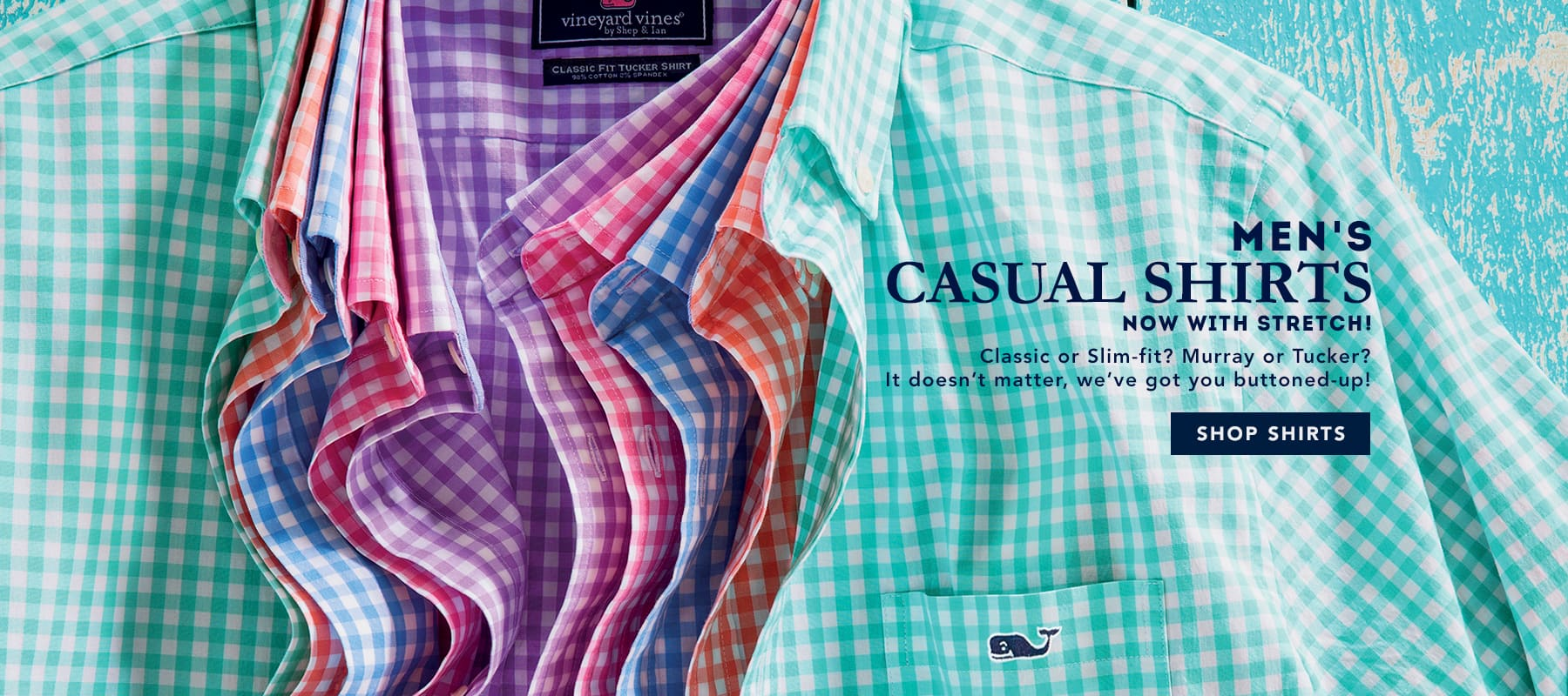 Men's Casual Shirts. Now with stretch! Classic or slim-fit? Murray, Tucker, or Whale? It doesn't matter, we've got you buttoned-up! Shop shirts.
