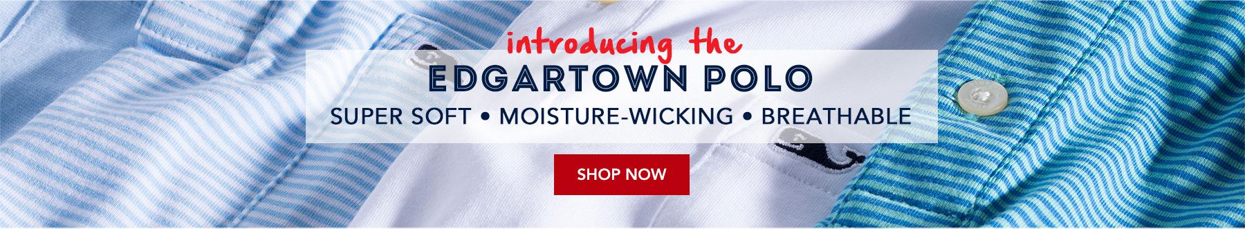 Introducing the Edgartown Polo. Shop Now.