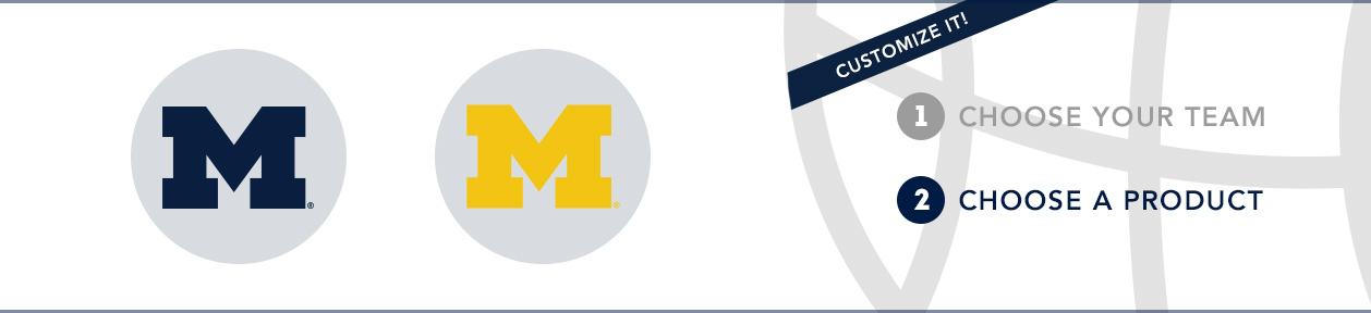Michigan Team Shop: 1) Choose your team. 2) Choose your product. Shop Here.