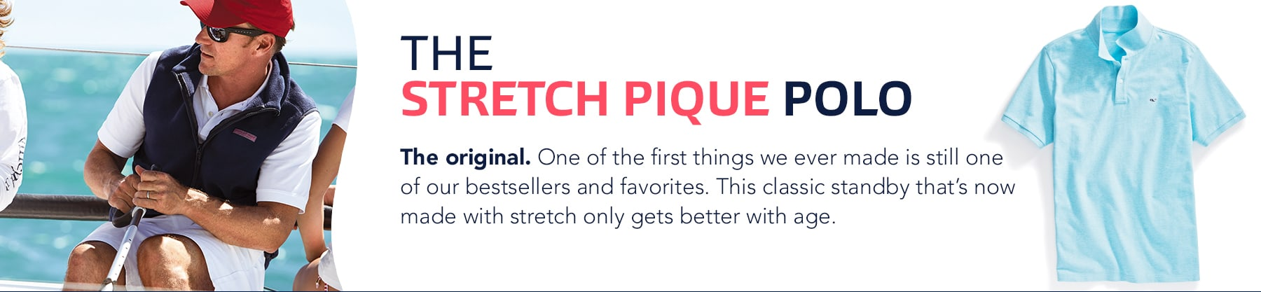 The stretch pique polo. The original. One of the first things we ever made is still one of our best sellers and favorites. This classic standby that's now made with stretch on;y gets better with age.