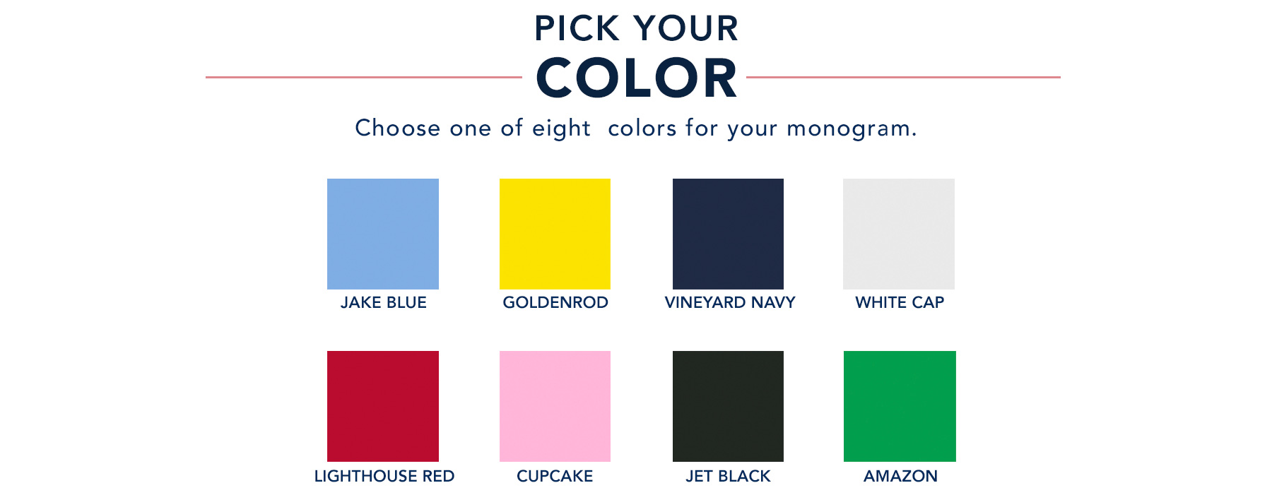 2. Pick your color - choose one of eight colors for your monogram.
