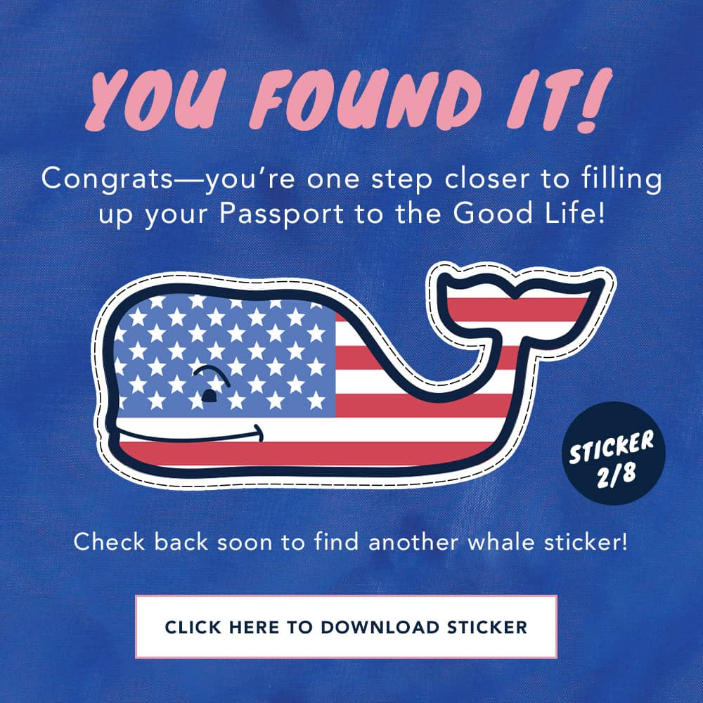 You Found Sticker 2 of 8! Congrats! You're one step closer to filling up your Passport to the Good Life! Check Back soon to find another whale sticker. Click here to Download Sticker!