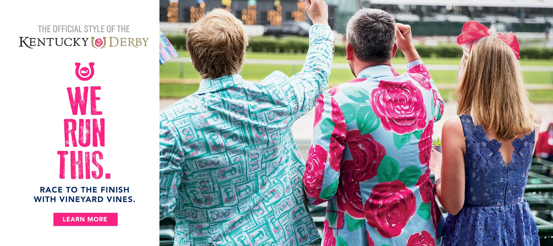 The official style of the Kentucky Derby. We run this. Race to the finish with vineyard vines. Learn more.