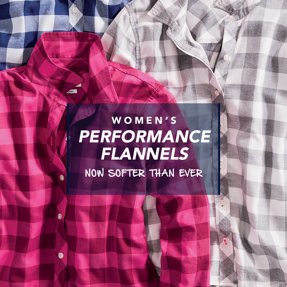 Women's Performance Flannels. Now Softer than ever. Shop Here!