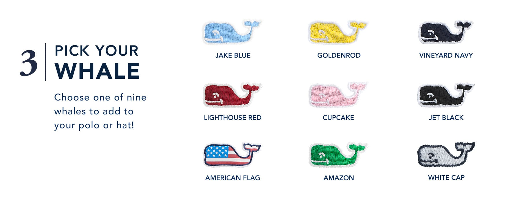 3. Pick your Whale - Choose one of nine whales to add to your polo or hat