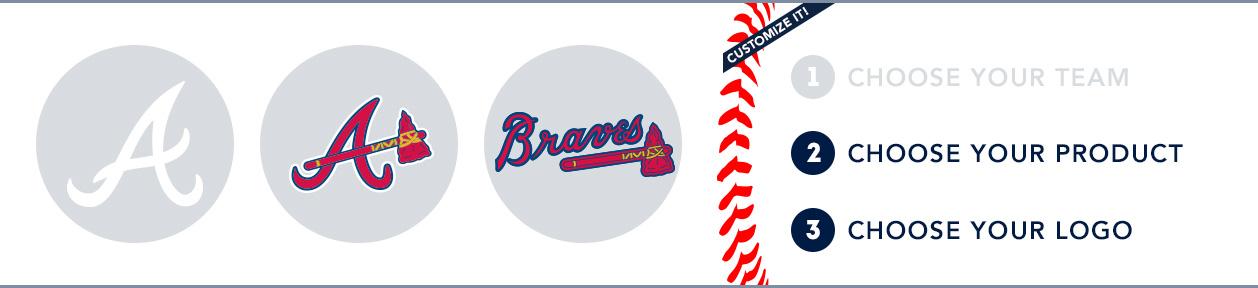 Atlanta Braves Custom MLB Shop: 1) Choose your team. 2) Choose your product. 3) Choose your logo