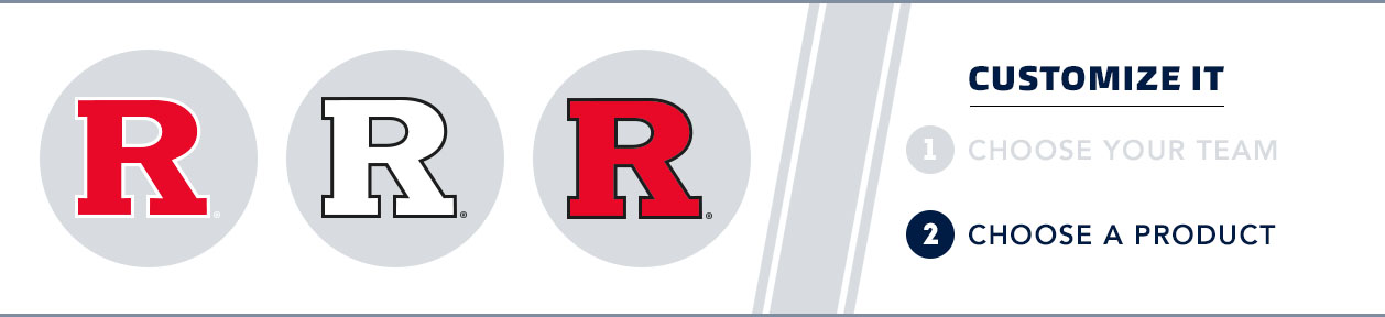 Rutgers Team Shop: 1) Choose your team. 2) Choose your product.