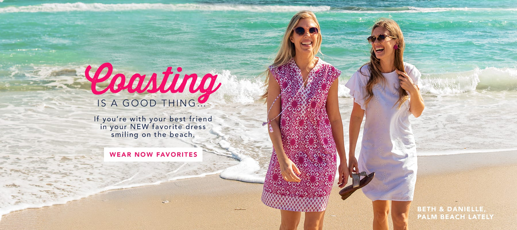 Coasting is a good thing... if you're with your best friend in your new favorite dress smiling on the beach.Shop Wear Now Favorites.
