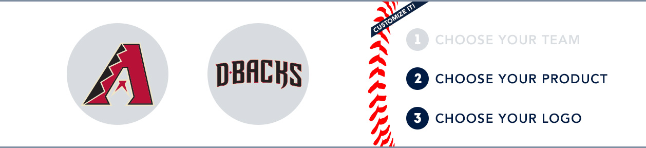 Arizona Diamondbacks Custom MLB Shop: 1) Choose your team. 2) Choose your product. 3) Choose your logo
