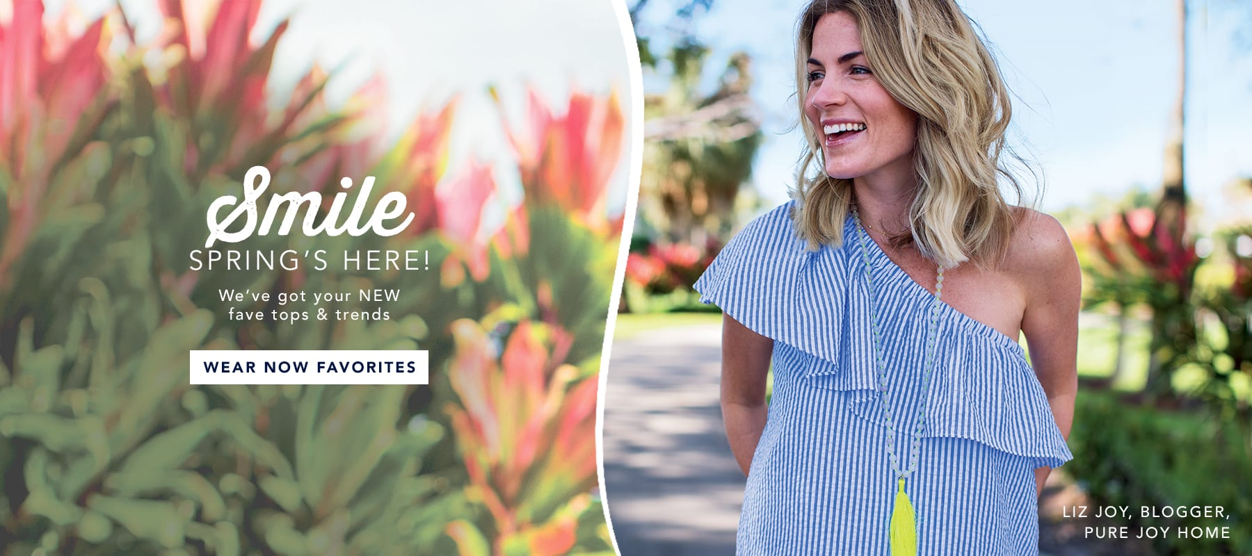 Smile spring's here! Shop wear now favorites for her.