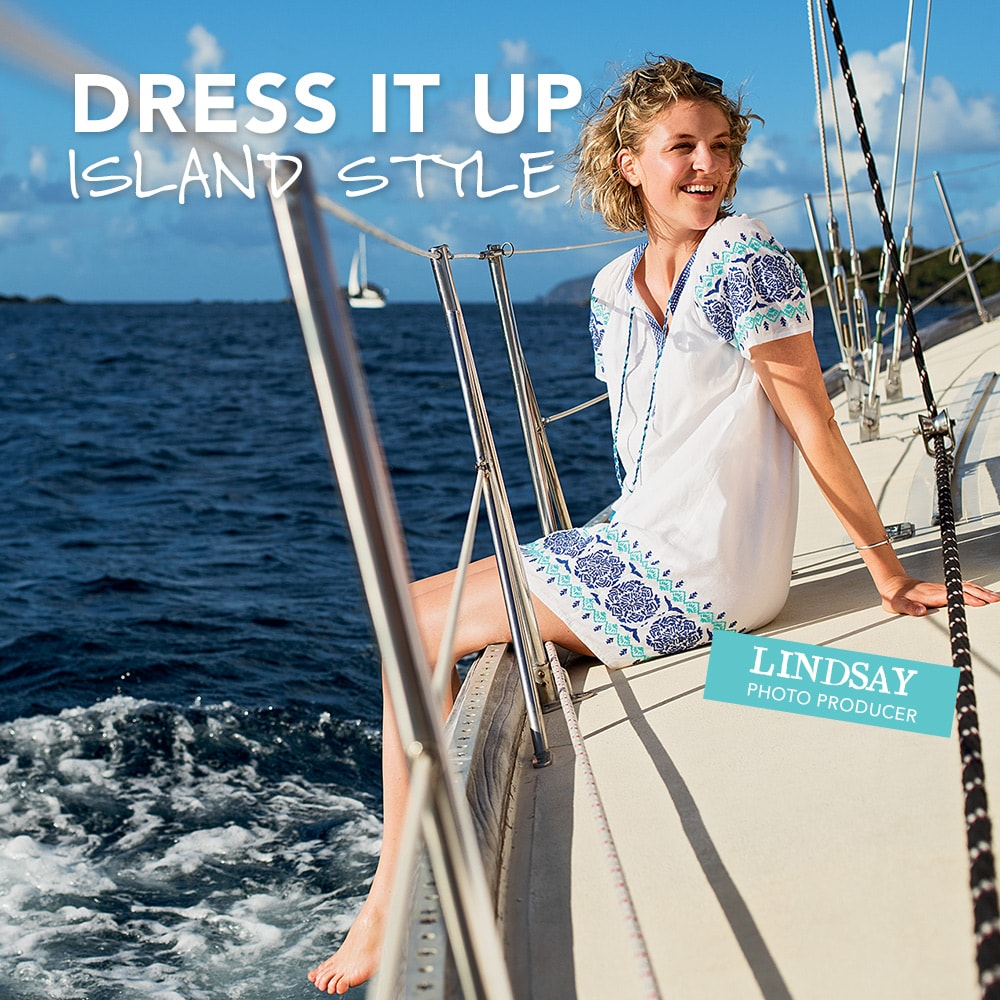 Dress it up. Island Style.