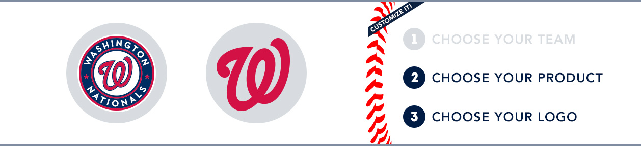 Washington Nationals Custom MLB Shop: 1) Choose your team. 2) Choose your product. 3) Choose your logo