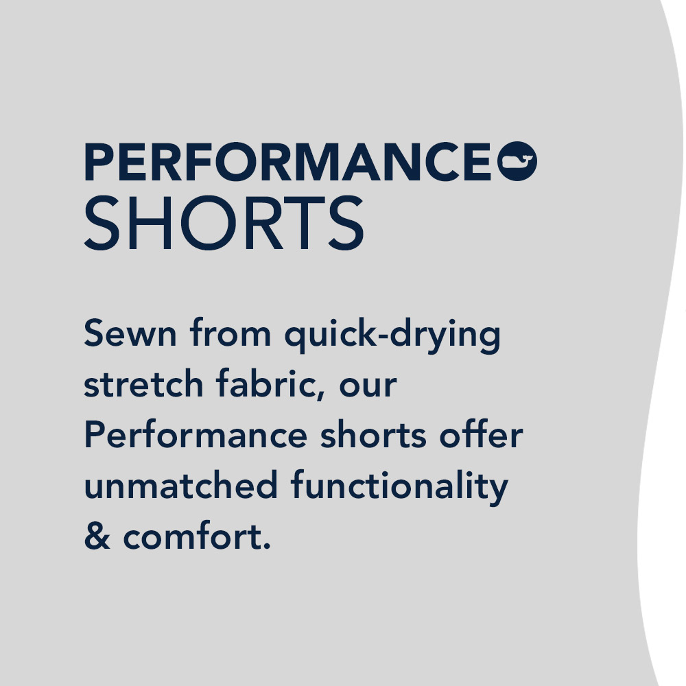 Performance Shorts: Sewn from quick-drying stretch fabric, our Performance shorts offer unmatched functionality & comfort.