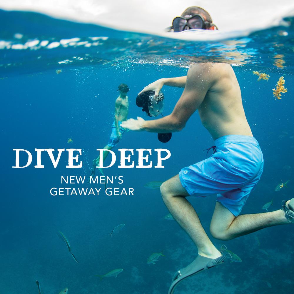 Dive Deep: New Men's Getaway Gear